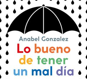 Lo bueno de tener un mal día, de Anabel Gonzalez