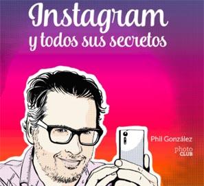 Instagram y todos sus secretos, por Phil González