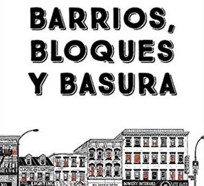 Barrios, bloques y basuras, de Julia Wertz