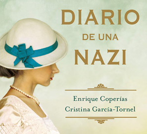 Diario de una nazi, de Enrique Coperías y Cristina García-Tornel