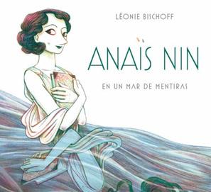 Anaïs Nin en un mar de mentiras, de Léonie Bischoff