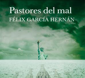 Pastores del mal, de Félix García Hernán