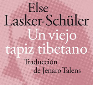 Un viejo tapiz tibetano, de Else Lasker-Schüler