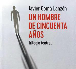 Un hombre de cincuenta años, de Javier Gomá Lanzón