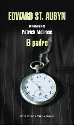 El padre, de Patrick Melrose- Libros sobre padres e hijos