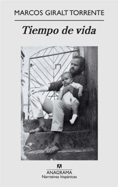 Tiempo de vida, de Marcos Giralt Torrente - Libros sobre padres e hijos
